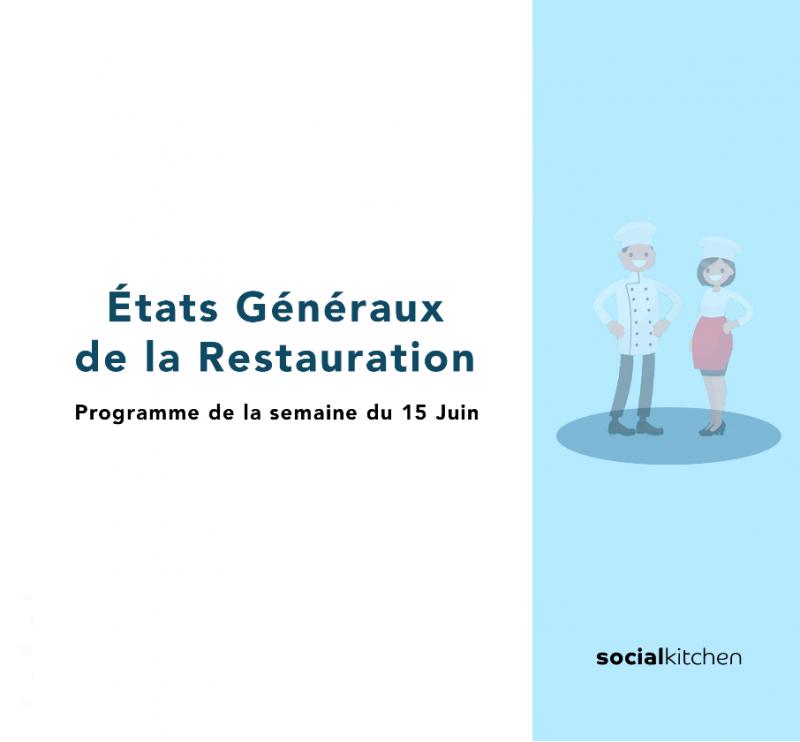 Les États Généraux de la Restauration : Programme de la semaine du 15 juin